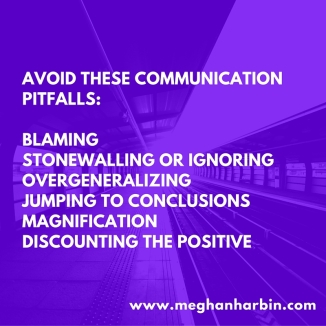 Unhealthy communication styles-blamingstonewalling or ignoringovergeneralizingjumping to conclusionsmagnificationdiscounting the positive